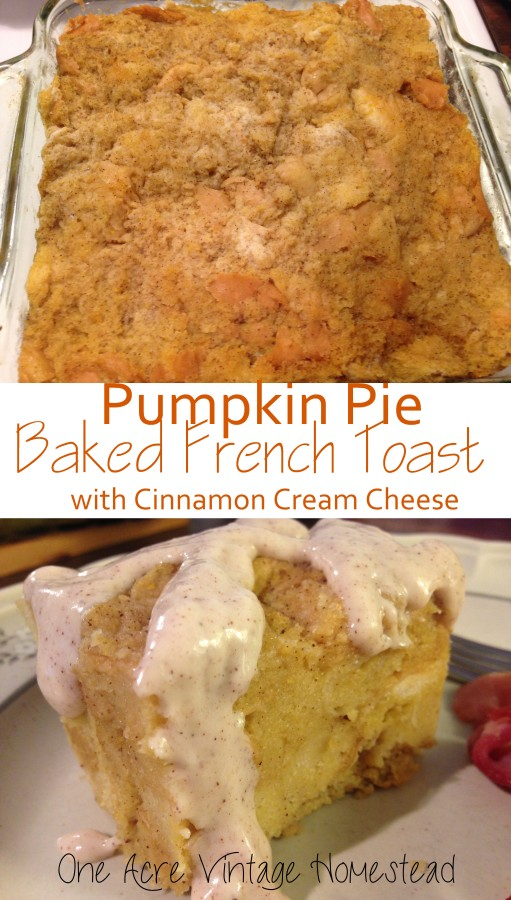 Pumpkin Pie Baked French Toast with Cinnamon Cream Cheese ...